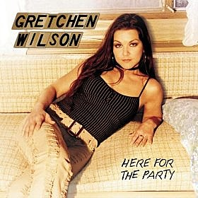 Gretchen Wilson HERE FOR THE PARTY cover