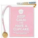 Keep Calm and Have a Cupcake
